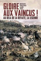 Couverture du livre « Gloire aux vaincus ! au-delà de la défaite, la légende » de Philippe Valode et Luc Mary aux éditions L'opportun