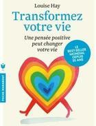 Couverture du livre « Transformez votre vie ; une pensée positive peut changer votre vie » de Louise Hay aux éditions Marabout