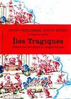 Couverture du livre « îles tragiques ; histoires terribles et magnifiques » de Hugo Verlomme et David Konig et Valerie Paille aux éditions Arthaud