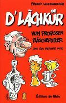 Couverture du livre « D'làchkur ; vum profàsser flascheputzer » de Freddy Willenbucher aux éditions Rhin