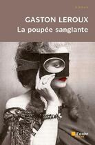 Couverture du livre « La poupée sanglante » de Gaston Leroux aux éditions Editions De L'aube
