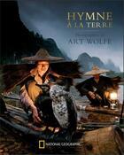 Couverture du livre « Hymne à la terre » de Art Wolfe aux éditions National Geographic
