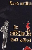 Couverture du livre « La cendre aux yeux » de Jean Forton aux éditions Le Dilettante