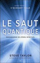 Couverture du livre « Le saut quantique ; psychologie de l'éveil spirituel » de Steve Taylor aux éditions Ada