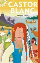 Couverture du livre « Castor blanc » de Magali Favre aux éditions Alcide