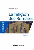 Couverture du livre « La religion des romains (3e édition) » de John Scheid aux éditions Armand Colin