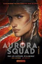 Couverture du livre « Aurora Squad T.2 » de Amie Kaufman et Jay Kristoff aux éditions Casterman