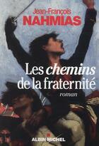 Couverture du livre « Les chemins de la fraternité » de Jean-Francois Nahmias aux éditions Albin Michel