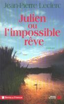 Couverture du livre « Julien ou l'impossible rêve » de Jean-Pierre Leclerc aux éditions Presses De La Cite