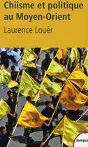 Couverture du livre « Chiisme et politique au Moyen-Orient » de Laurence Louer aux éditions Tempus/perrin