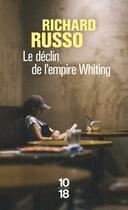 Couverture du livre « Le déclin de l'empire Whiting » de Richard Russo aux éditions 10/18