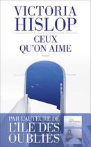 Couverture du livre « Ceux qu'on aime » de Victoria Hislop aux éditions Les Escales