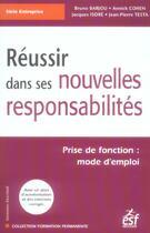 Couverture du livre « Réussir dans ses nouvelles responsabilités (édition 2006) » de Bruno Barjou et Jacques Isore et Jean-Pierre Testa et Annick Cohen aux éditions Esf