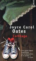 Couverture du livre « Carthage » de Joyce Carol Oates aux éditions Points