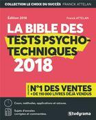 Couverture du livre « La bible des tests psychotechniques (édition 2018) » de Franck Attelan aux éditions Studyrama