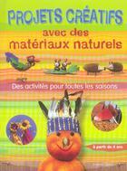 Couverture du livre « Projets créatifs avec des matériaux naturels » de Lohf Sabine aux éditions Chantecler