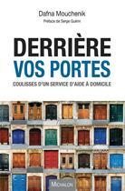 Couverture du livre « Derrière vos portes ; coulisses d'un service d'aide à domicile » de Dafna Mouchenik aux éditions Michalon