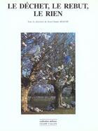 Couverture du livre « Le dechet le rebut le rien » de Jean-Claude Beaune aux éditions Champ Vallon