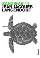 Couverture du livre « Zanzibar 14 » de Jean-Jacques Langendorf aux éditions Infolio