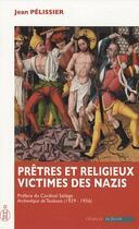 Couverture du livre « Prêtres et religieux, victimes des nazis » de Jean Pelissier aux éditions Echelle De Jacob