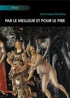 Couverture du livre « Par le meilleur et pour le pire » de Maniere Dominique aux éditions Atramenta