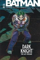 Couverture du livre « Batman - dark knight ; the last crusade » de Frank Miller et John Jr. Romita et Brian Azzarello aux éditions Urban Comics
