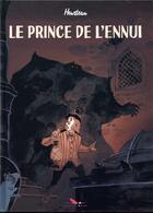 Couverture du livre « Le prince de l'ennui » de Stephane Heurteau aux éditions Editions Du Long Bec