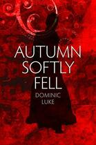 Couverture du livre « Autumn Softly Fell » de Luke Dominic aux éditions Hale Robert Digital
