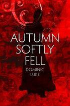 Couverture du livre « Autumn Softly Fell » de Luke Dominic aux éditions Hale Robert Digital