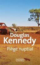 Couverture du livre « Piège nuptial » de Douglas Kennedy aux éditions Pocket