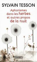 Couverture du livre « Aphorismes dans les herbes et autres propos de la nuit » de Sylvain Tesson aux éditions Pocket