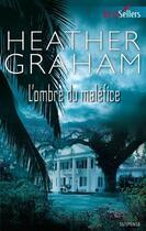 Couverture du livre « L'ombre du maléfice » de Heather Graham aux éditions Harlequin