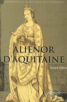 Couverture du livre « Alienor d'Aquitaine » de Yannick Hillion aux éditions Ellipses Marketing