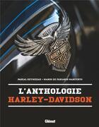 Couverture du livre « L'anthologie Harley-Davidson » de Pascal Szymezak et Marco De Fabianis Manferto aux éditions Glenat