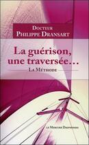 Couverture du livre « La guérison, une traversée... » de Philippe Dransart aux éditions Mercure Dauphinois