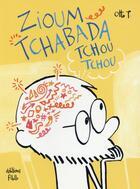 Couverture du livre « Zioum tchabada tchou tchou » de T. Otto aux éditions Editions Flblb