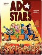 Couverture du livre « Adostars t.1 ; presque célèbres » de Bercovici et Noblet aux éditions Dupuis