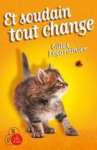 Couverture du livre « Et soudain tout change » de Gilles Legardinier aux éditions A Vue D'oeil