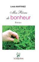 Couverture du livre « Mes rêves de bonheur ; poésies » de Linda Martinez aux éditions La Compagnie Litteraire
