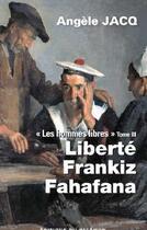 Couverture du livre « Les hommes libres t.3 ; liberté, Frankiz, Valaha » de Angele Jacq aux éditions Palemon