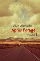 Couverture du livre « Après l'orage » de Selva Almada aux éditions Anne-marie Métailié