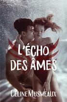 Couverture du livre « L'echo des ames » de Celine Musmeaux aux éditions Nymphalis