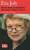 Couverture du livre « Est-ce dans ce monde-là que nous voulons vivre ? » de Eva Joly aux éditions Gallimard
