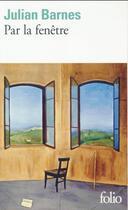 Couverture du livre « Par la fenêtre » de Julian Barnes aux éditions Gallimard