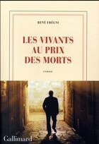 Couverture du livre « Les vivants au prix des morts » de Rene Fregni aux éditions Gallimard