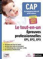 Couverture du livre « CAP accompagnant éducatif petite enfance ; le tout-en-un épreuves professionnelles EP1, EP2, EP3 (édition 2020/2021) » de Collectif aux éditions Nathan