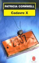 Couverture du livre « Cadavre X » de Patricia Cornwell aux éditions Lgf