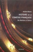 Couverture du livre « Histoire de la comédie française de molière à talma » de Andre Blanc aux éditions Perrin