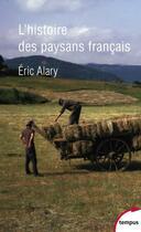 Couverture du livre « Histoire des paysans français » de Eric Alary aux éditions Tempus/perrin