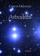 Couverture du livre « Astrodéfis » de Carlos Ordonez aux éditions Persee